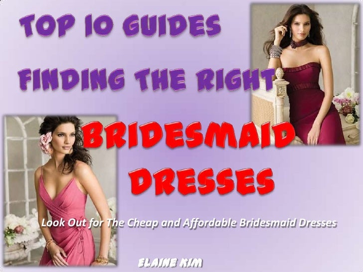 Look Out for The Cheap and Affordable Bridesmaid Dresses                  Elaine Kim