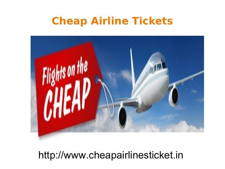 Cheap Airline Tickets Cheap Airline Tickets http://www.cheapairlinesticket.in