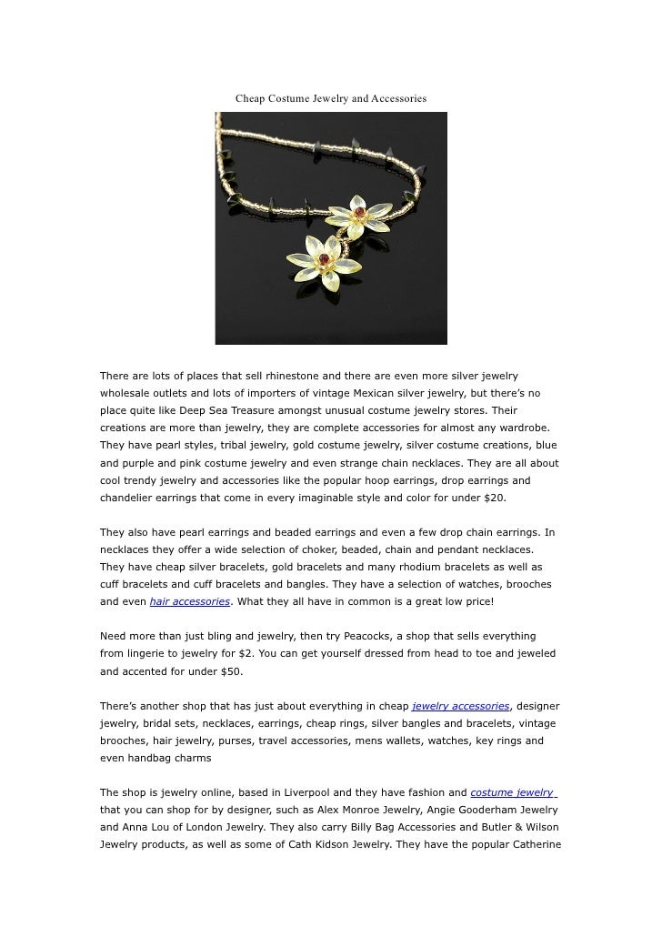 Cheap Costume Jewelry and Accessories     There are lots of places that sell rhinestone and there are even more silver jew...