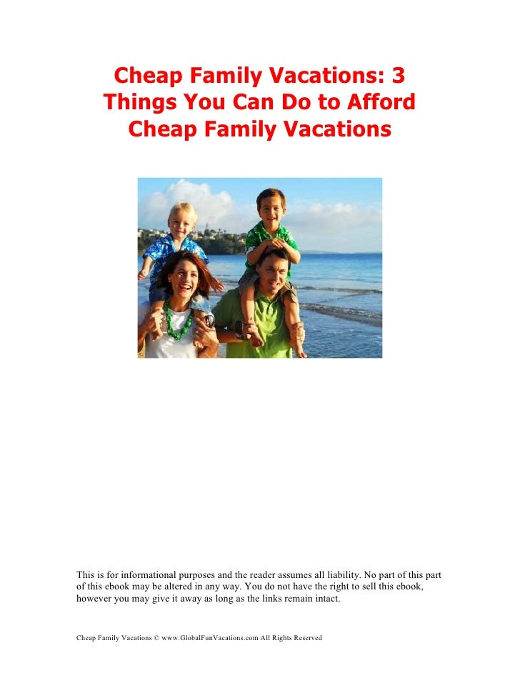 Cheap Family Vacations: 3       Things You Can Do to Afford         Cheap Family VacationsThis is for informational purpos...