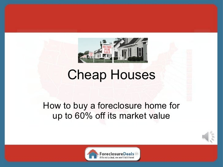 Cheap Houses How to buy a foreclosure home for up to 60% off its market value