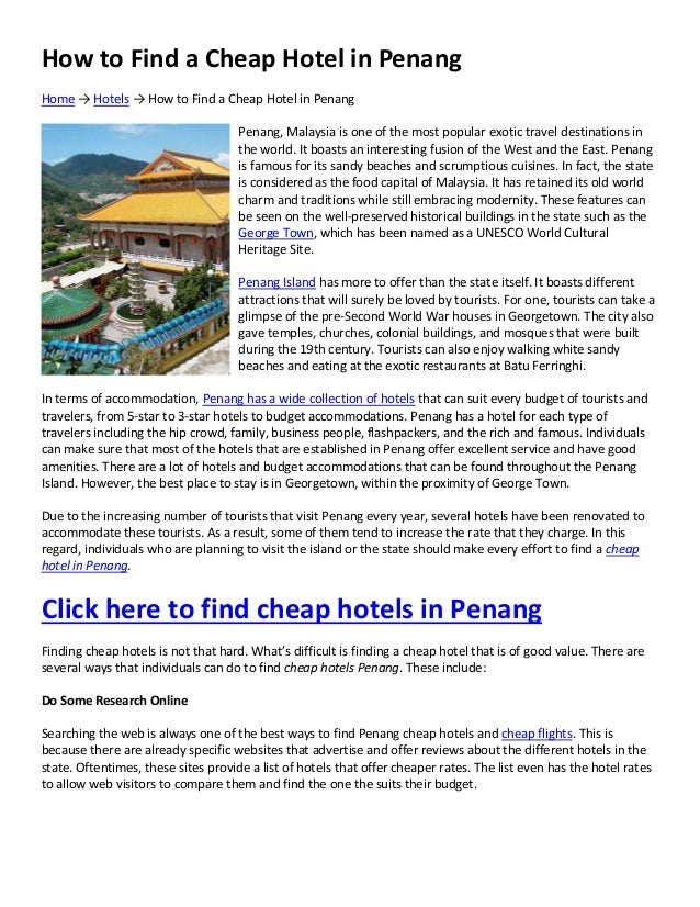 How to Find a Cheap Hotel in PenangHome → Hotels → How to Find a Cheap Hotel in PenangPenang, Malaysia is one of the most ...