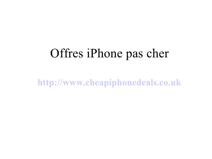 Offres iPhone pas cher http://www.cheapiphonedeals.co.uk