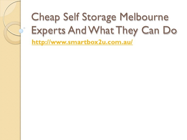 Cheap Self Storage MelbourneExperts And What They Can Dohttp://www.smartbox2u.com.au/