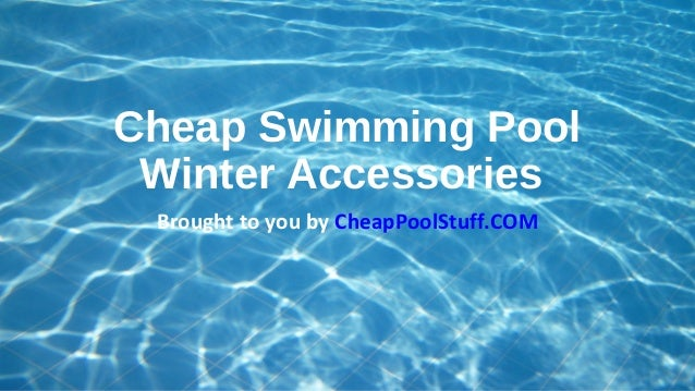 Cheap swimming pool winter accessories for Cheap swimming pool accessories