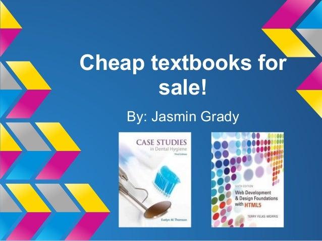 Cheap textbooks for sale! By: Jasmin Grady