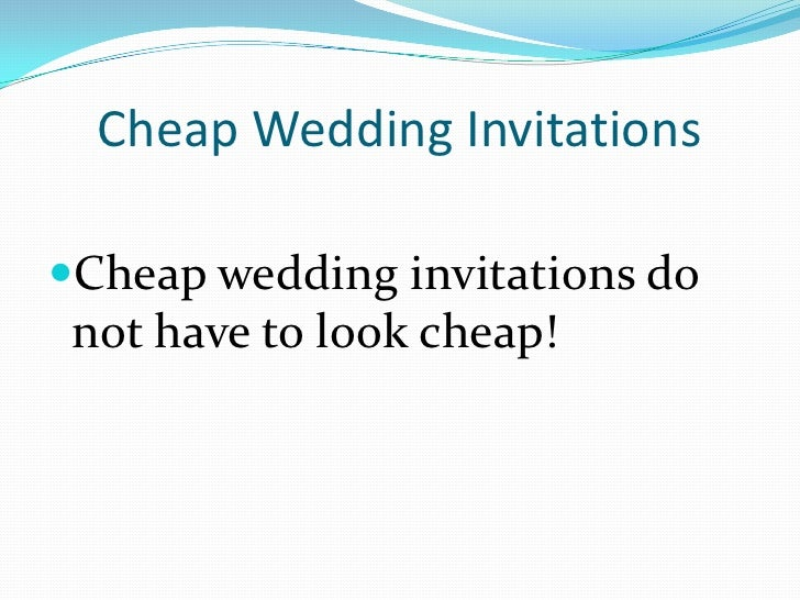 Cheap Wedding Invitations<br />Cheap wedding invitations do not have to look cheap!<br />