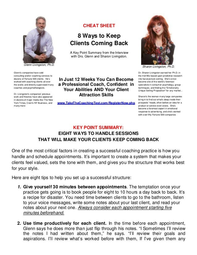 CHEAT SHEET  8 Ways to Keep Clients Coming Back A Key Point Summary from the Interview with Drs. Glenn and Sharon Livingst...