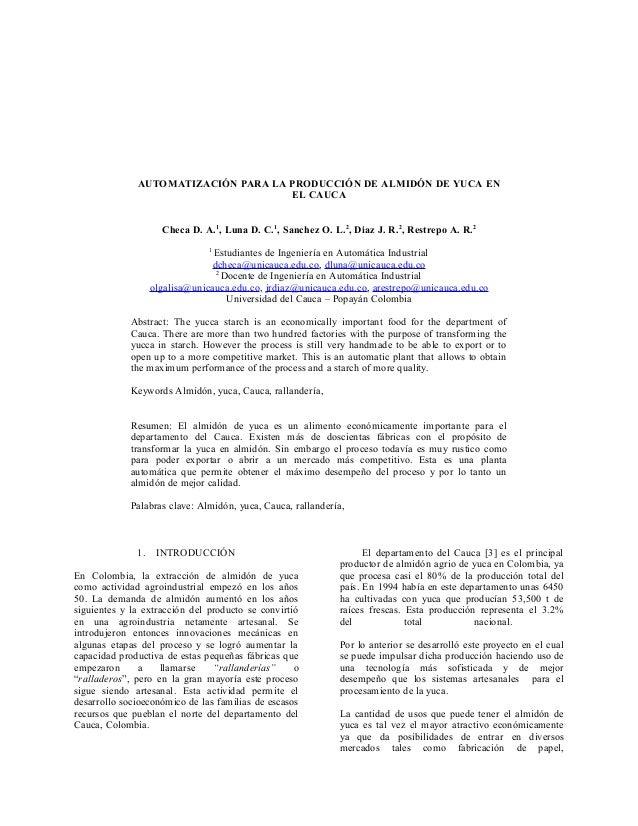 AUTOMATIZACIÓN PARA LA PRODUCCIÓN DE ALMIDÓN DE YUCA ENEL CAUCACheca D. A.1, Luna D. C.1, Sanchez O. L.2, Diaz J. R.2, Res...