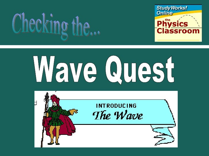 Wave Quest Checking the...