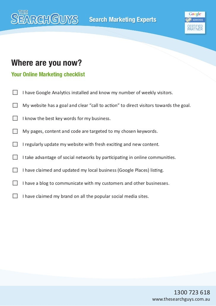 Search Marketing ExpertsWhere are you now?Your Online Marketing checklist    I have Google Analytics installed and know my...