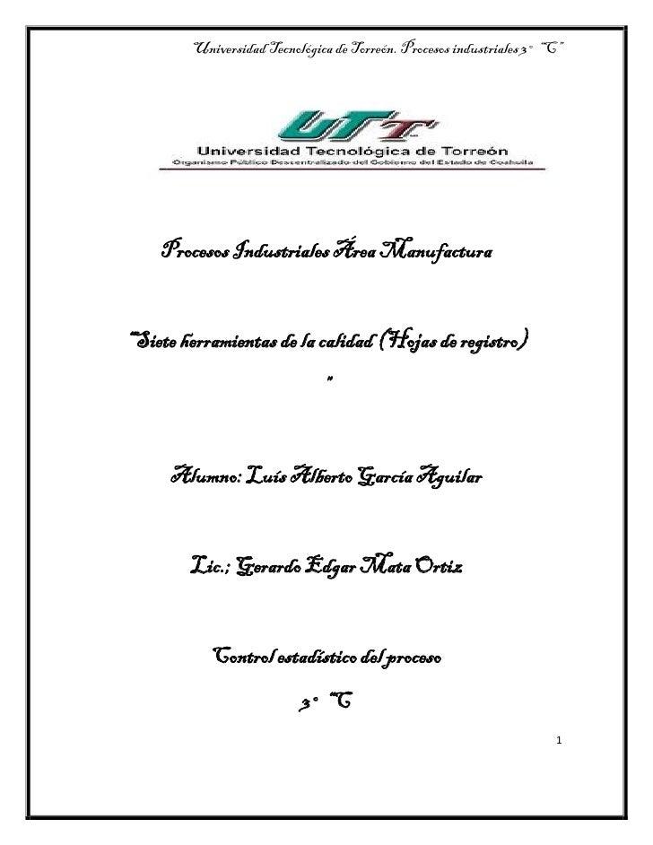 """Universidad Tecnológica de Torreón. Procesos industriales 3° """"C""""    Procesos Industriales Área Manufactura""""Siete herramien..."""