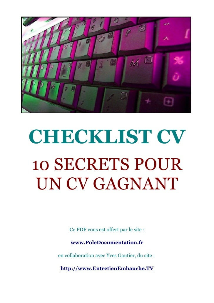 CHECKLIST CV10 SECRETS POUR UN CV GAGNANT       Ce PDF vous est offert par le site :       www.PoleDocumentation.fr  en co...