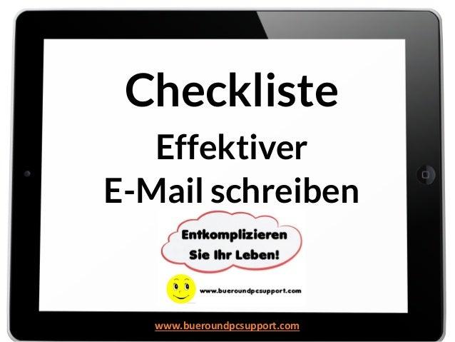 Checkliste Effektiver E-Mail schreiben Checkliste Effektiver E-Mail schreiben www.bueroundpcsupport.com