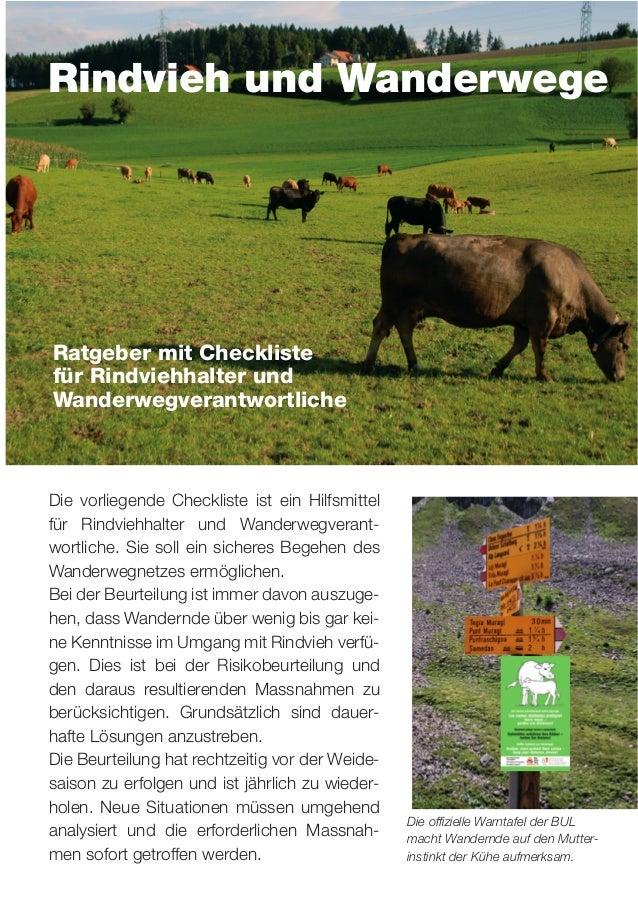 Die vorliegende Checkliste ist ein Hilfsmittel für Rindviehhalter und Wanderwegverant- wortliche. Sie soll ein sicheres Be...