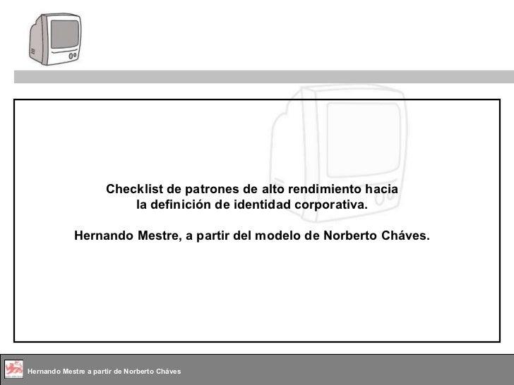 Checklist de patrones de alto rendimiento hacia la definición de identidad corporativa. Hernando Mestre, a partir del mode...