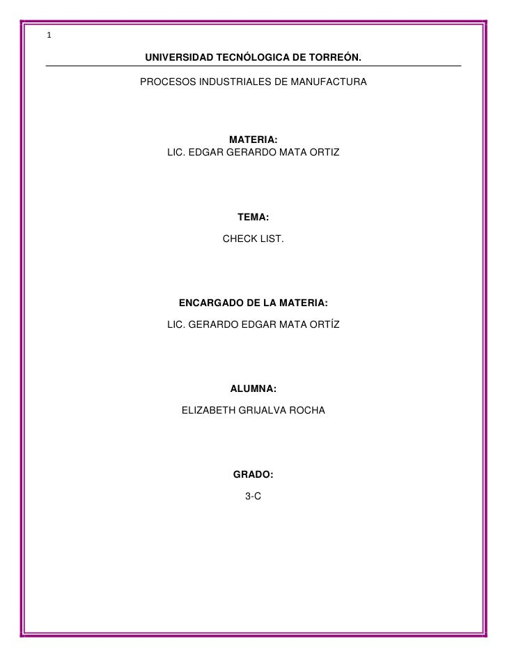 1    UNIVERSIDAD TECNÓLOGICA DE TORREÓN.    PROCESOS INDUSTRIALES DE MANUFACTURA                   MATERIA:        LIC. ED...