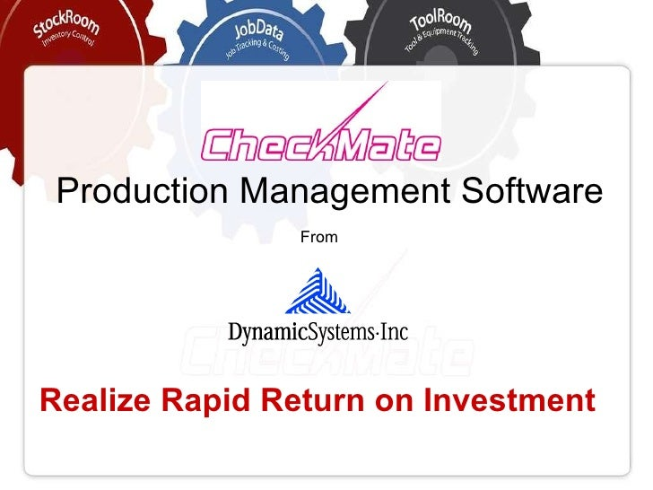 Production Management Software Realize Rapid Return on Investment From
