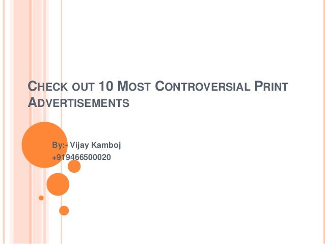CHECK OUT 10 MOST CONTROVERSIAL PRINT ADVERTISEMENTS By:- Vijay Kamboj +919466500020