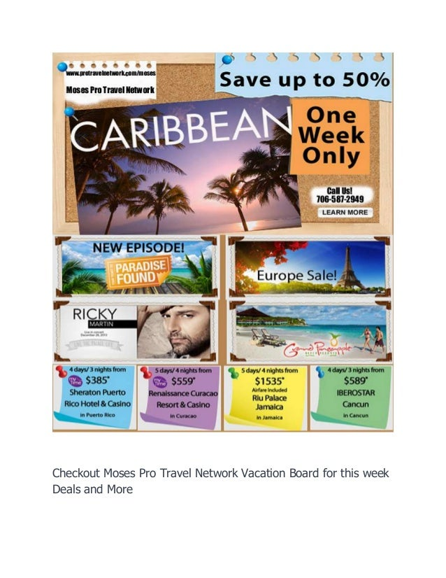 Checkout Moses Pro Travel Network Vacation Board for this week Deals and More