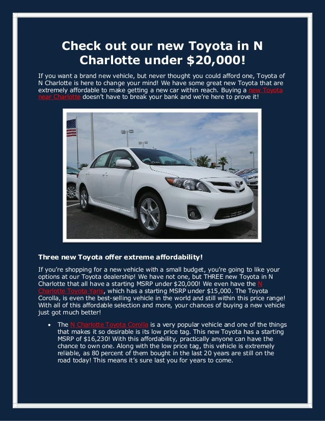 Check out our new Toyota in N Charlotte under $20,000! If you want a brand new vehicle, but never thought you could afford...