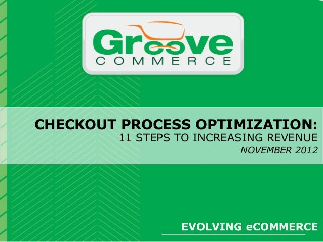 [Webinar November 2012] Checkout Process Optimization: 11 Steps to Increasing Revenue