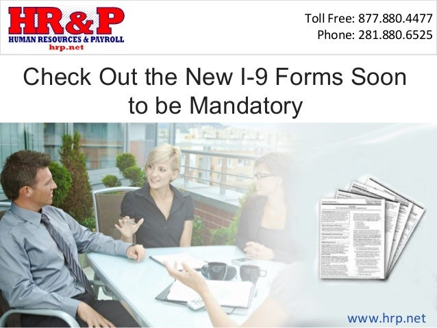 Toll Free: 877.880.4477Phone: 281.880.6525www.hrp.netCheck Out the New I-9 Forms Soonto be Mandatory