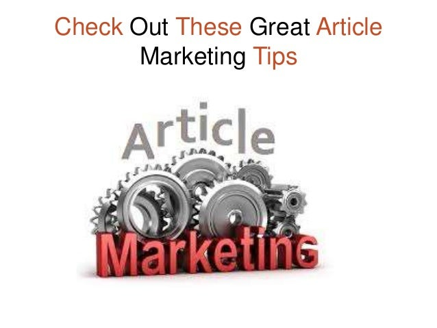 Check Out These Great Article Marketing Tips