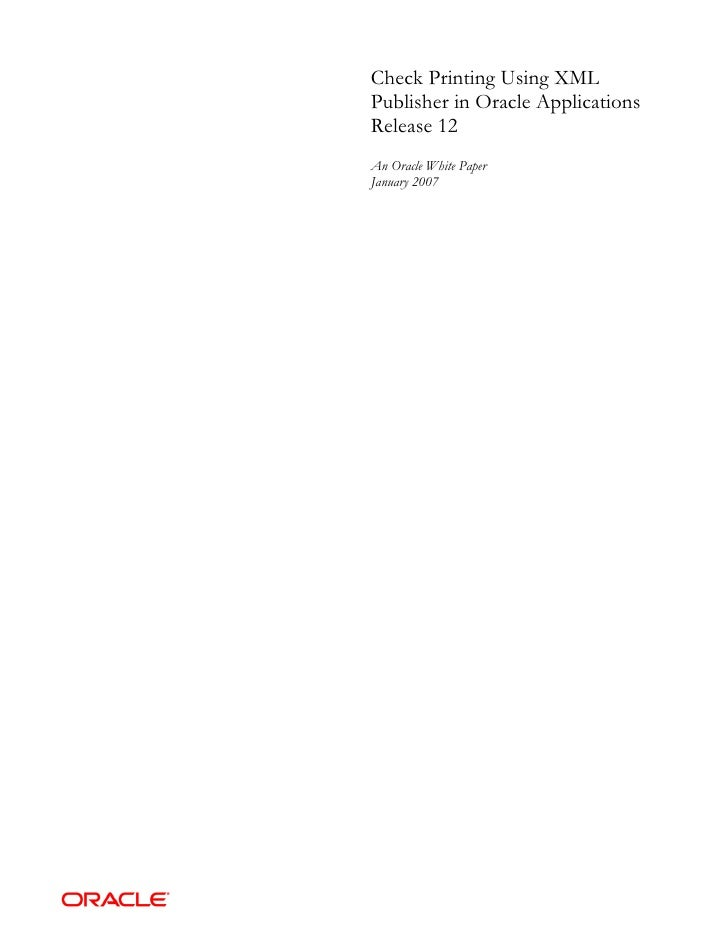 Check Printing Using XMLPublisher in Oracle ApplicationsRelease 12An Oracle White PaperJanuary 2007