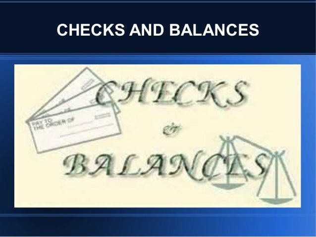 theory of checks and balances india Separation of power theory  corollary principle of separation of powers enhances checks and balances as one arm serves as a watchdog over the other.