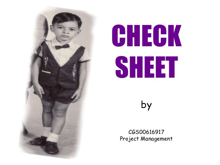 CHECKSHEET       by   CGS00616917Project Management