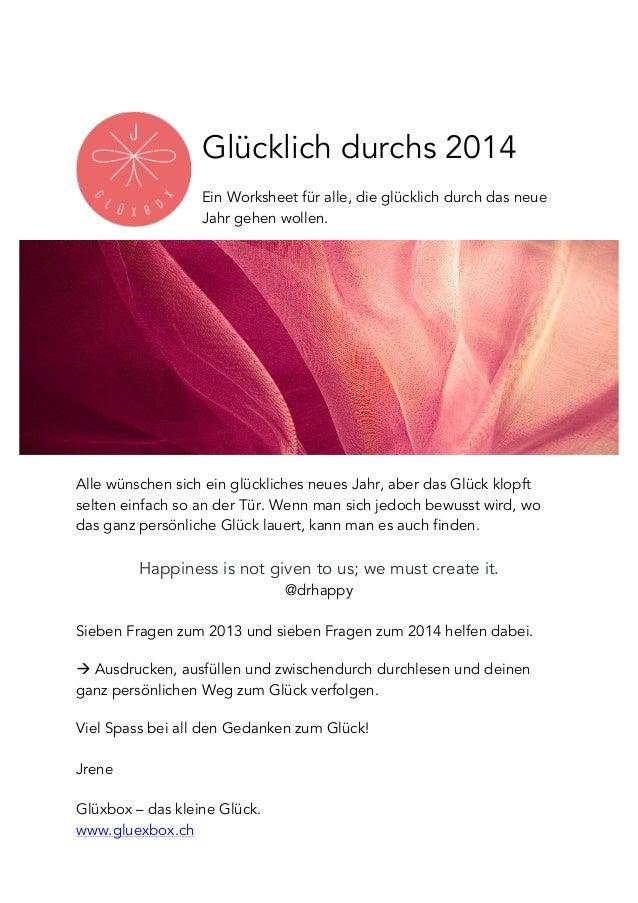 Glücklich durchs 2014 Ein Worksheet für alle, die glücklich durch das neue Jahr gehen wollen. Alle wünschen sich ein glück...