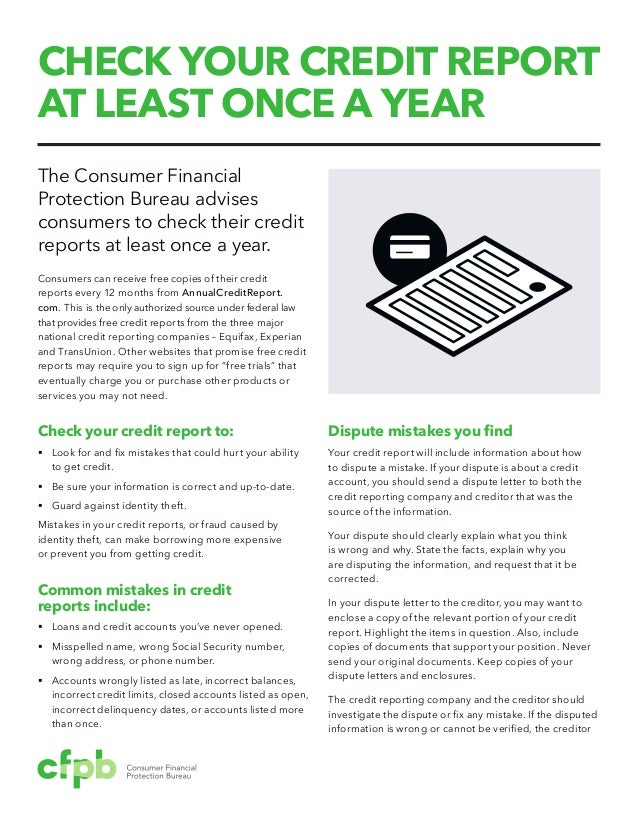 Check your credit report at least once a year The Consumer Financial Protection Bureau advises consumers to check their cr...