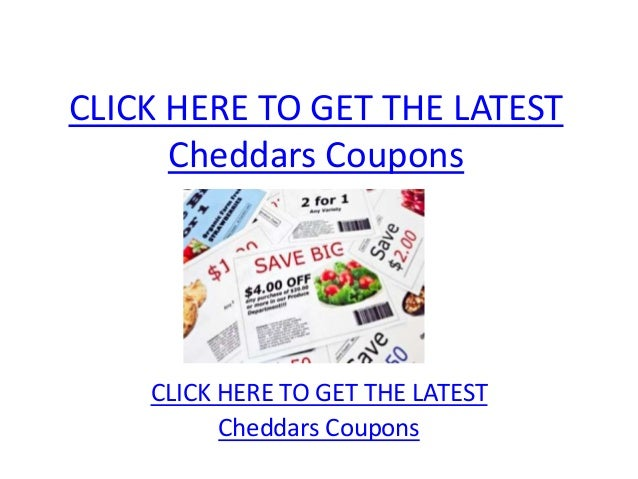 Cheddars Coupons - Printable Cheddars Coupons