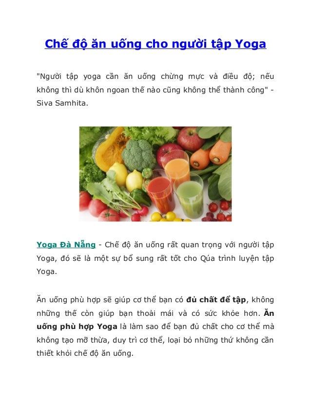 """Chế độ ăn uống cho người tập Yoga """"Người tập yoga cần ăn uống chừng mực và điều độ; nếu không thì dù khôn ngoan thế nào cũ..."""