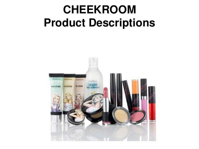 CHEEKROOM Product Descriptions