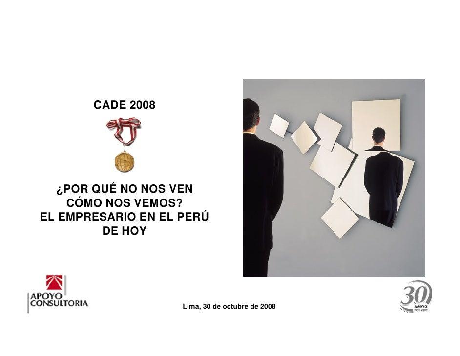 CADE 2008: ¿Por qué no nos ven como nos vemos? El empresario en el Perú de hoy