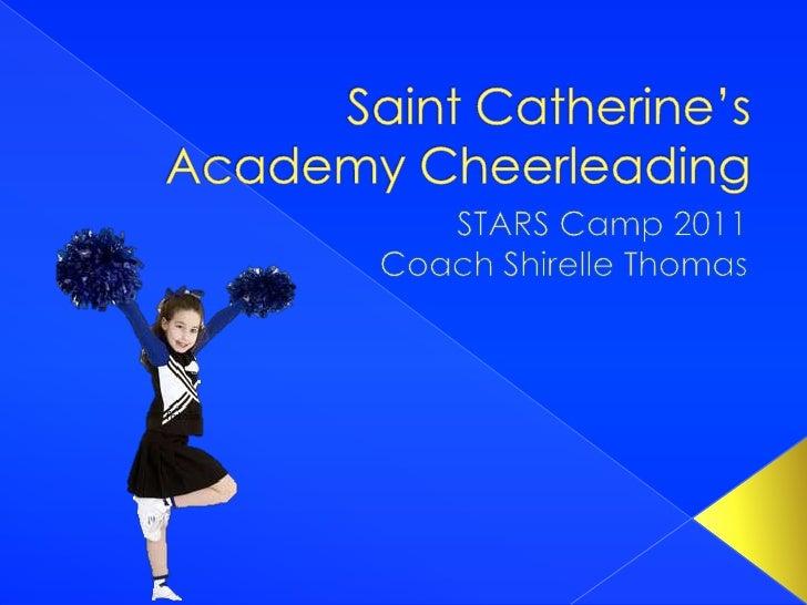 Saint Catherine's Academy Cheerleading<br />STARS Camp 2011<br />Coach Shirelle Thomas<br />