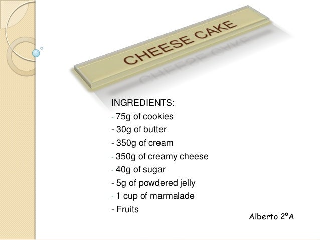 INGREDIENTS: - 75g of cookies - 30g of butter - 350g of cream - 350g of creamy cheese - 40g of sugar - 5g of powdered jell...