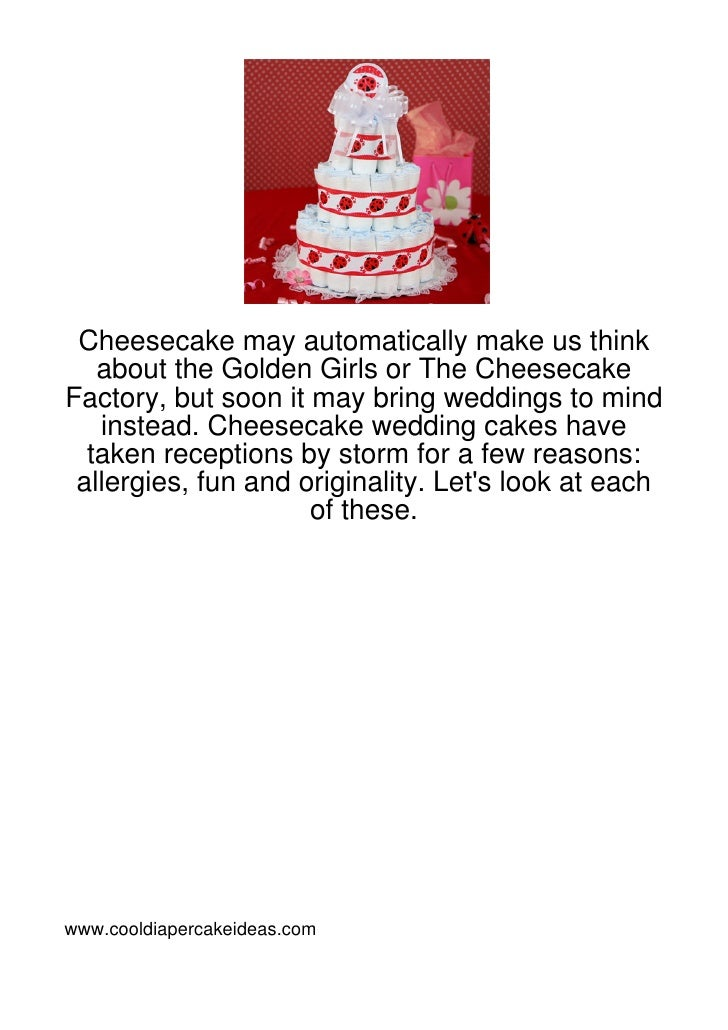 Cheesecake may automatically make us think   about the Golden Girls or The CheesecakeFactory, but soon it may bring weddin...
