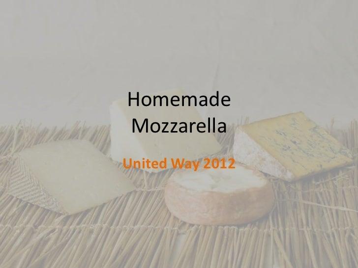 HomemadeMozzarellaUnited Way 2012