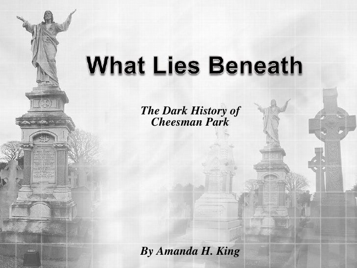 The Dark History of  Cheesman Park     By Amanda H. King