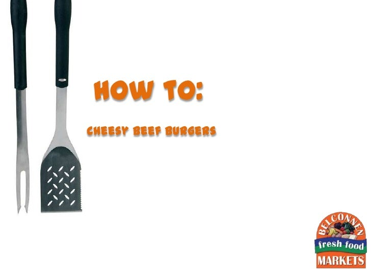 How to:Cheesy Beef Burgers