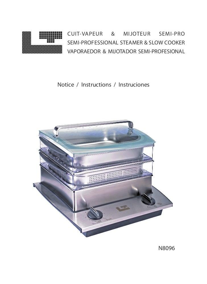 CUIT-VAPEUR       &   MIJOTEUR      SEMI-PRO   SEMI-PROFESSIONAL STEAMER & SLOW COOKER   VAPORAEDOR & MIJOTADOR SEMI-PROFE...