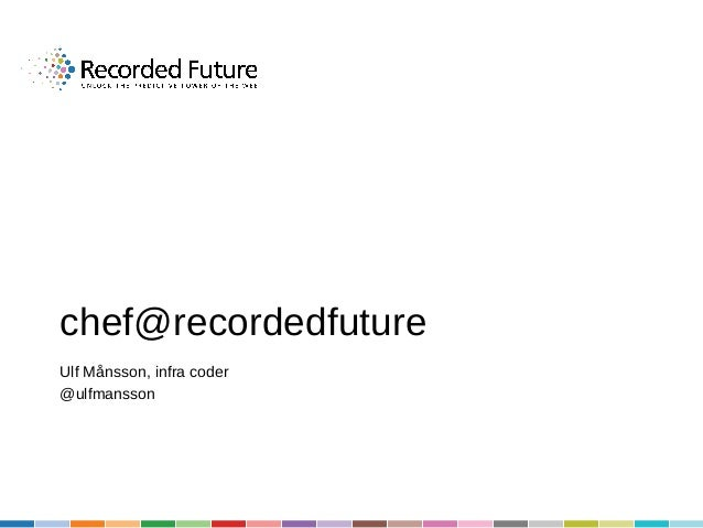 Chef@recordedfuture