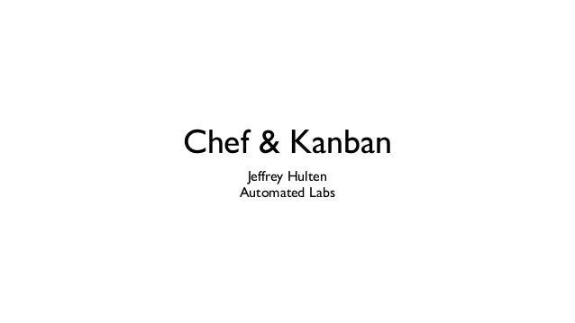Using Kanban and Chef: A Case Study – Jeffrey Hulten