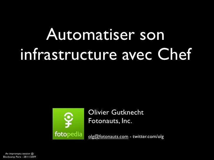 Automatiser son               infrastructure avec Chef                                  Olivier Gutknecht                 ...