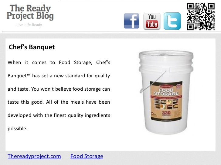 Chefs BanquetWhen it comes to Food Storage, Chef'sBanquet™ has set a new standard for qualityand taste. You won't believe ...