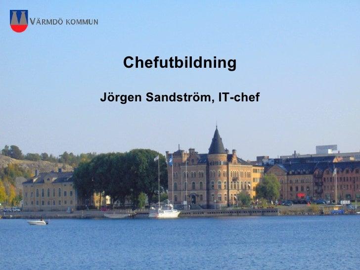 Chefutbildning  Jörgen Sandström, IT-chef
