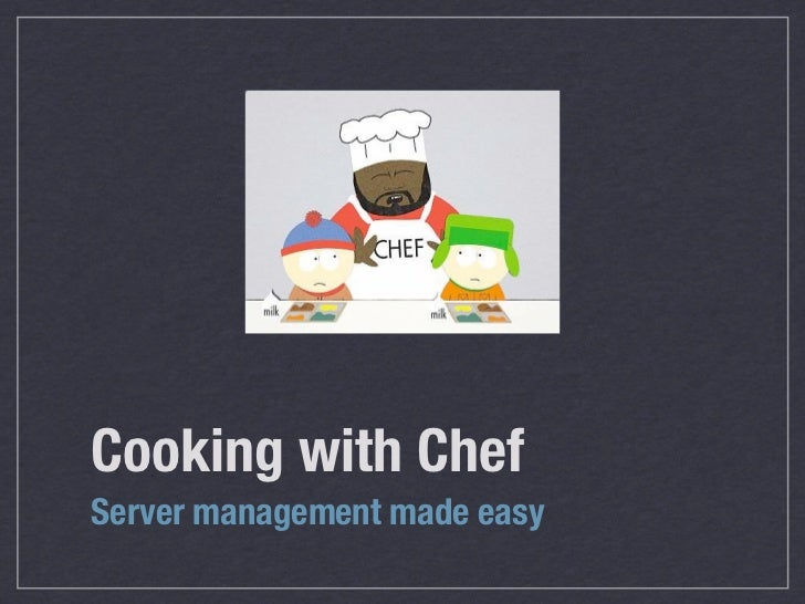 Cooking with ChefServer management made easy